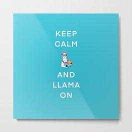 Keep Calm And Llama On Metal Print