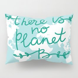 There is No Planet B. World map. White silhouettes of continents on a blue background. Ecology Pillow Sham