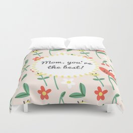 "Happy Mothers Day - ""mom you're the best""  Duvet Cover"