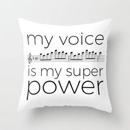 My voice is my super power (soprano, white version) Throw Pillow