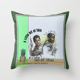 """A Little bit of this & a Whole Lot of That"" - Psych Quotes Throw Pillow"
