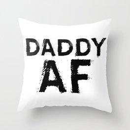 Daddy AF Throw Pillow
