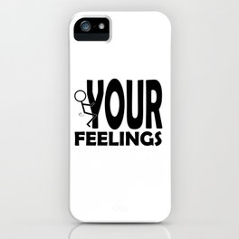 Fuck Your Feelings Humping Stickman Black Lettering Typography iPhone Case