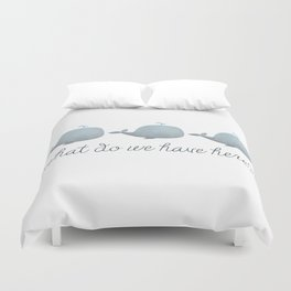 Whale Whale Whale What Do We Have Here? Duvet Cover