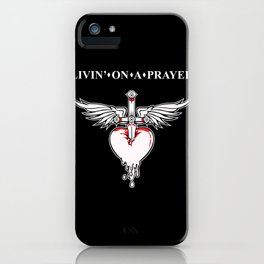 Livin' on a prayer. A rock and roll song. iPhone Case