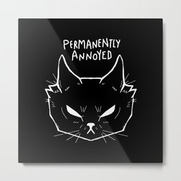 Permanently Annoyed Metal Print
