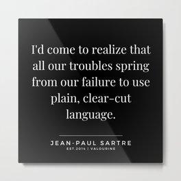 71    Jean-Paul Sartre Quotes   190810 Metal Print