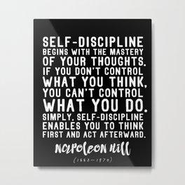 Powerful Napoleon Hill Quote on Self-Discipline Metal Print