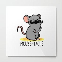 Mouse-tache Cute Mouse Moustache Pun Metal Print