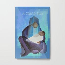 A Child Is Born Christmas Greeting  Metal Print