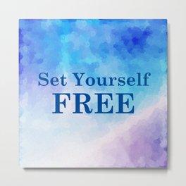 Set Yourself Free Metal Print