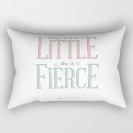 Though She Be But Little She is Fierce #society6  Rectangular Pillow