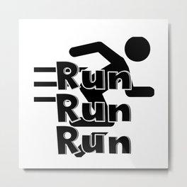 Run Run Run Metal Print