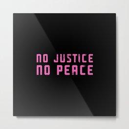 No Justice, No Peace Metal Print
