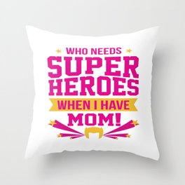 Cute Mother Day Message Best Mom Super Hero Gift Throw Pillow