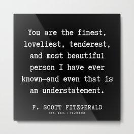 86   | F.Scott Fitzgerald Quotes | 191205 Metal Print