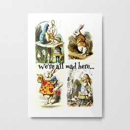 Alice In Wonderland We're All Mad Here Metal Print