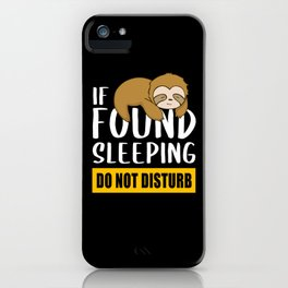Sloth Late Riser Lazyness Lazy Fatigue iPhone Case