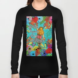 Do You Suppose She's a Wild Flower? - Alice In Wonderland Long Sleeve T-shirt