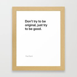Paul Rand quote about being good [White Edition] Framed Art Print