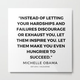8  | 191112 |  Michelle Obama Quotes Metal Print