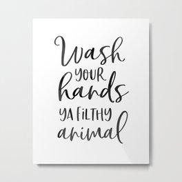 BATHROOM WALL DECOR, Wash Your Hands Ya Filthy Animal,Funny Print,Bathroom Sign,Shower Decor Metal Print