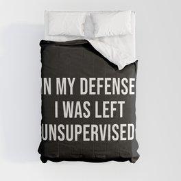 In my defense I was left Comforters