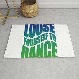 Loose yourself to dance Rug