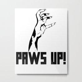 Paws Up! Metal Print