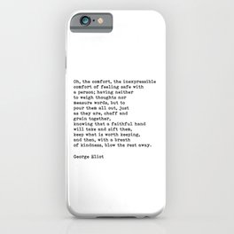 Oh The Comfort Of Feeling Safe With A Person, George Eliot Quote iPhone Case