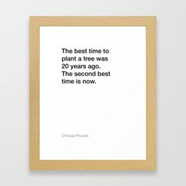 Chinese Proverb about planting a tree [White Edition] Framed Art Print