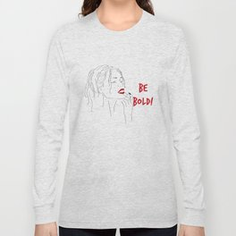 Be Bold Long Sleeve T-shirt