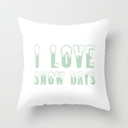 I Love Snow Days Green Throw Pillow