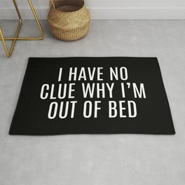Out Of Bed Funny Quote Rug