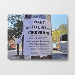 New York Want to live forever? Metal Print