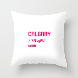 Calgary Alberta Canada Dictionary Meaning Definition Throw Pillow