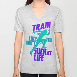 Train like you don't suck at life export 02 Unisex V-Neck