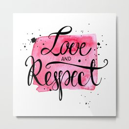 Conceptual handwritten phrase love and respect. Inspiration  hand drawn quote. Handdrawn lettering d Metal Print