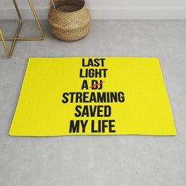 Last night a streaming saved my life | Who is a Dj here? Rug