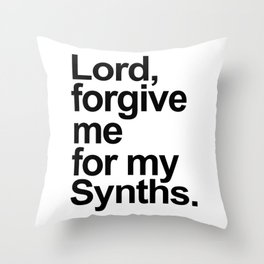 Lord forgive me for my synths. Dj gift. Retro electronic techno house music Throw Pillow