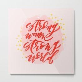 Strong Women Strong World Metal Print