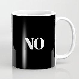 NO in black Coffee Mug