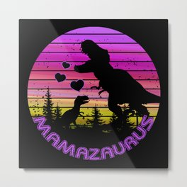 Mamasaurus Dinosaur T Rex Mother Day, Mom Gift Mama, Mum Metal Print