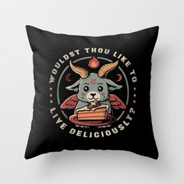Wouldst Thou Like To Live Deliciously Throw Pillow