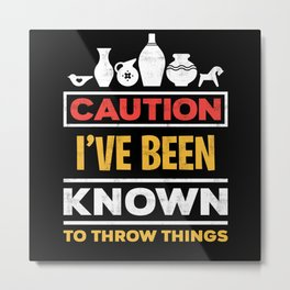 Pottery Caution Metal Print
