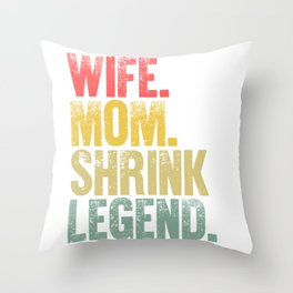 Best Mother Women Funny Gift T Shirt Wife Mom Shrink Legend Throw Pillow