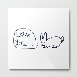Love you... RABBITS TALKING Metal Print