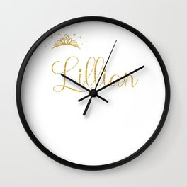 Queens Are Named Lillian Personalized First Name Girl design Wall Clock