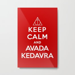 Keep calm and Avada Kedavra Metal Print