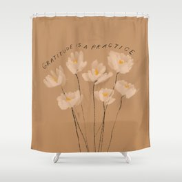 Gratitude Is A Practice Shower Curtain